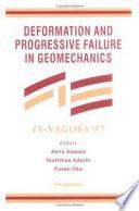 Deformation and Progressive Failure in Geomechanics