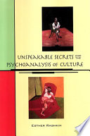 Unspeakable Secrets and the Psychoanalysis of Culture
