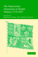 The Hanoverian Dimension in British History, 1714–1837