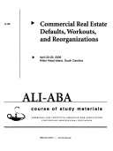 Commercial Real Estate Defaults  Workouts  and Reorganizations