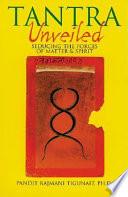 """Tantra Unveiled: Seducing the Forces of Matter & Spirit"" by Rajmani Tigunait"