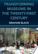 """Transforming Museums in the Twenty-first Century"" by Graham Black"