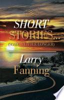 Short Stories Some A Little Longer