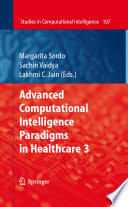 Advanced Computational Intelligence Paradigms in Healthcare   3 Book