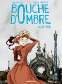 Bouche d'ombre (Tome 2) - Lucie 1900