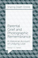 Pdf Parental Grief and Photographic Remembrance Telecharger