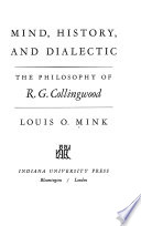 Mind, History, and Dialectic: the Philosophy of R. G. Collingwood