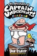 The Adventures of Captain Underpants: Color Edition (Captain Underpants #1) [Pdf/ePub] eBook