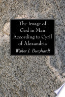 The Image of God in Man According to Cyril of Alexandria
