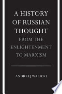"""A History of Russian Thought: From the Enlightenment to Marxism"" by Andrzej Walicki, Hilda Andrews-Rusiecka"