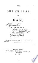 The Life and Death of Sam, in Virginia