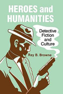 Heroes and Humanities: Detective Fiction and Culture