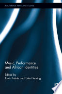 Music Performance And African Identities