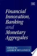 Financial Innovation, Banking, and Monetary Aggregates