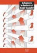 Advances in Industrial Heat Transfer
