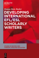 Developing International EFL/ESL Scholarly Writers