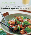 Quick from Scratch Herbs and Spices Cookbook