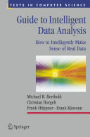 Guide to intelligent data analysis : how to intelligently make sense of real data