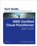 AWS Certified Cloud Practitioner  CLF C01  Cert Guide