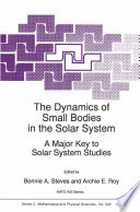 The Dynamics of Small Bodies in the Solar System