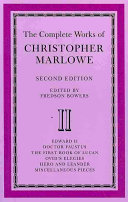 The Complete Works of Christopher Marlowe  Volume 2  Edward II  Doctor Faustus  The First Book of Lucan  Ovid s Elegies  Hero and Leander  Poems