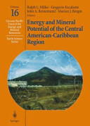 Energy and Mineral Potential of the Central American Caribbean Region
