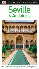 Seville and Andalucía - DK Eyewitness Travel Guide