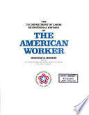 The U.S. Department of Labor Bicentennial History of the American Worker