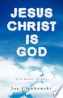 Jesus Christ Is God Book PDF