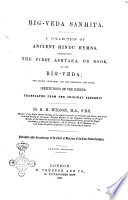 Rig Veda Sanhit   a Collection of Ancient Hind   Hymns Translated from the Original Sanskrit by H H  Wilson