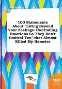 100 Statements about Living Beyond Your Feelings Book