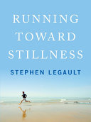 Running Toward Stillness