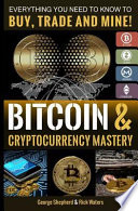Bitcoin and Cryptocurrency Mastery