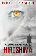 A Soul Remembers Hiroshima