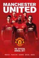 The Official Manchester United Annual 2017