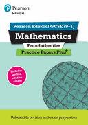 REVISE Edexcel GCSE  9 1  Mathematics Foundation Practice Papers Plus