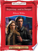 Expecting   And In Danger  Mills   Boon Desire   Dynasties  The Connellys  Book 11