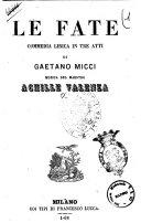 Le fate commedia lirica in tre atti di Gaetano Micci