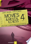 """Movies and Mental Illness: Using Films to Understand Psychopathology"" by Danny Wedding, Ryan M. Niemiec"
