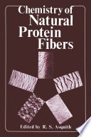 Chemistry Of Natural Protein Fibers