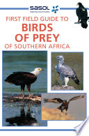 First Field Guide to Birds of Prey of Southern Africa Book