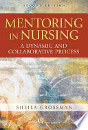 Mentoring in Nursing : a Dynamic and Collaborative Process