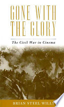 Gone with the Glory  : The Civil War in Cinema
