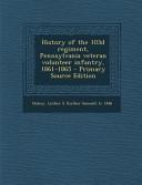 History of the 103d Regiment  Pennsylvania Veteran Volunteer Infantry  1861 1865   Primary Source Edition