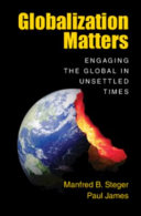 Globalization matters: engaging the global in unsettled times