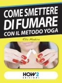 COME SMETTERE DI FUMARE con il Metodo Yoga
