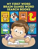 My First Word Brain Games Word Search Books English German Book PDF
