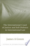 The International Court Of Justice And Self Defence In International Law
