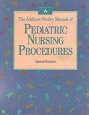 The Addison Wesley Manual of Pediatric Nursing Procedures