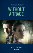 Without A Trace (Mills & Boon Heroes) (An Echo Lake Novel, Book 1)